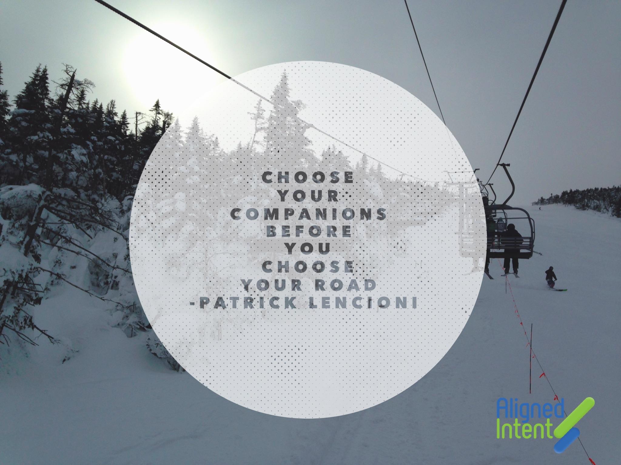 Choose your companions…